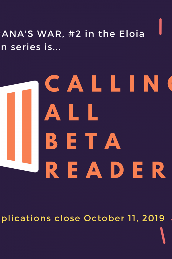 October 11 is the deadline to apply to be a beta reader for Hirana's War